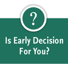 Is Early Decision for You